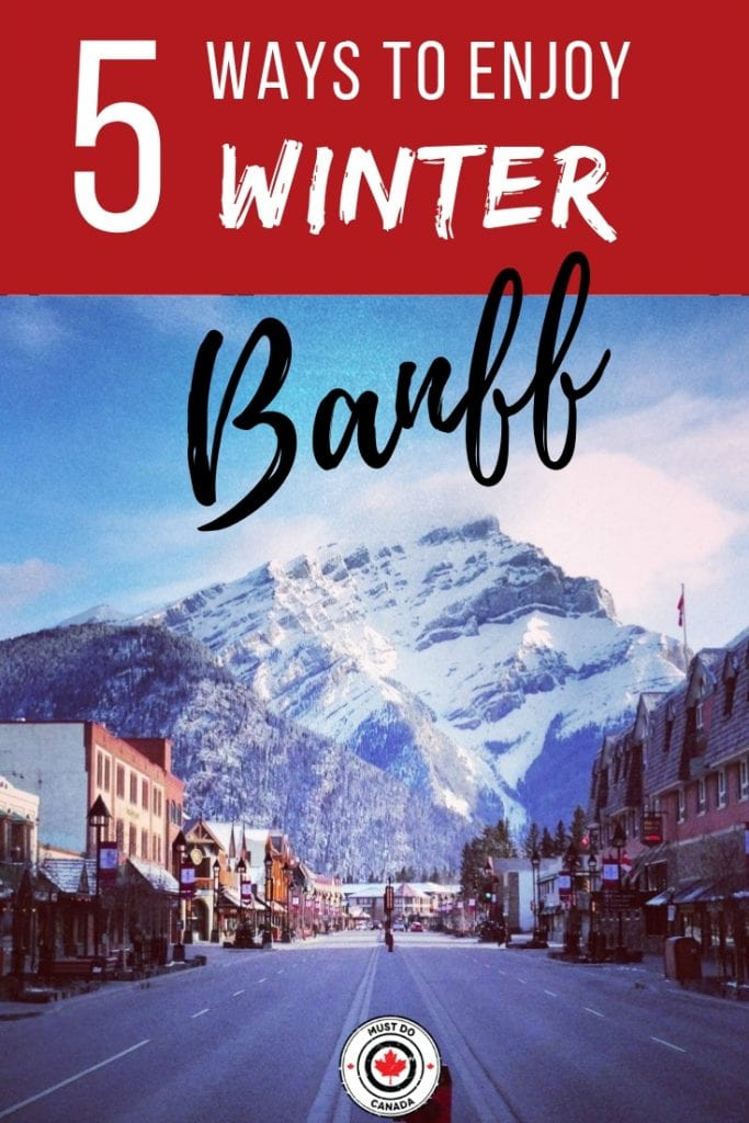 best things to do in banff Alberta Canada in the winter