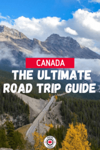 The Ultimate Canada Road Trip Guide