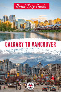 Calgary to Vancouver Road Trip Guide
