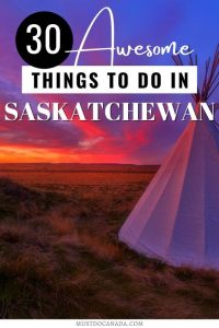 30 Awesome Things to Do in Saskatchewan